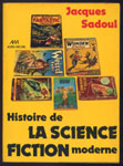 Auteur : SADOUL JACQUES,Titre : Histoire de la science-fiction moderne,Editions: Albin Michel, en TBE, en vente sur www.wanted-rare-books.com/rayon-SF.htm