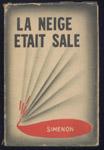 Auteur: SIMENON GEORGES, titre: La neige était sale, avec jaquette  illustrée couleurs E.O. en BE, voir scan, livre en vente sur www.wanted-rare-books.com/simenon-la-neige-etait-sale.htm