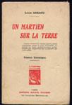 Louis, ARRAOU, un martien sur la terre,roman cosmique, Ed. Figuière, 1932, Ed. Figuière, EO, numéroté, dédicacépar l'auteur, en tbe, sur www.wanted-rare-books.com/arraou-louis-un-martien-sur-la-terre.htm